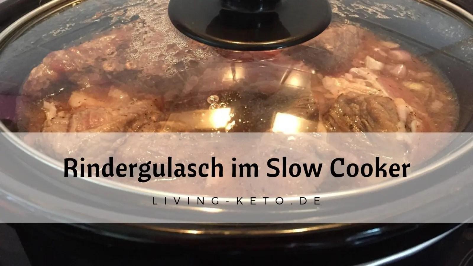 Rindergulasch im Slow Cooker