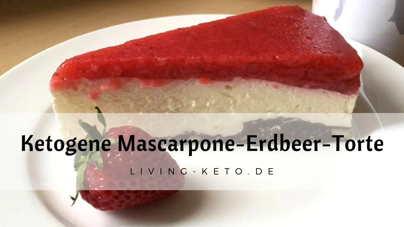 You are currently viewing Mascarpone-Erdbeer-Torte