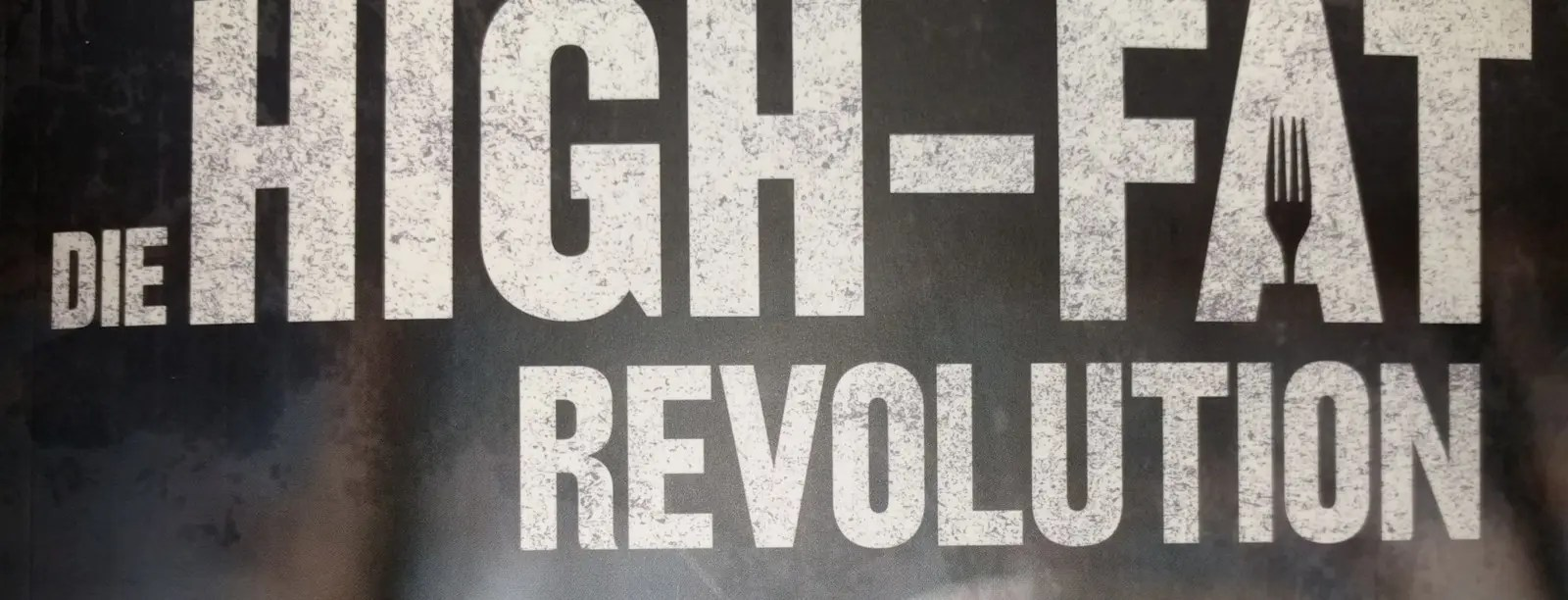 You are currently viewing Die High-Fat Revolution [Rezension]