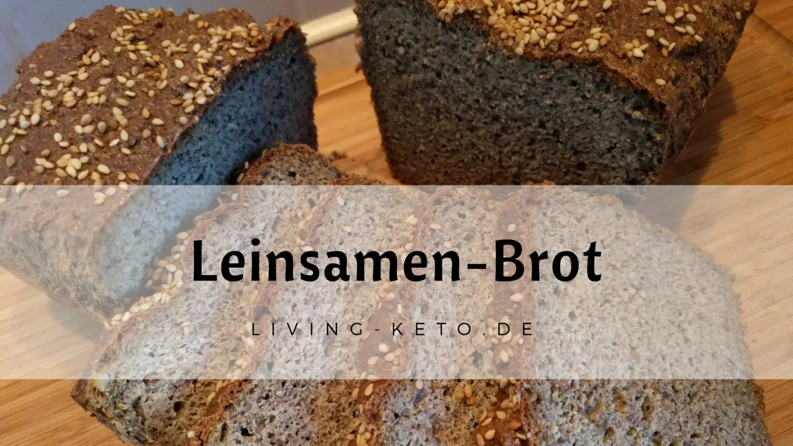 Read more about the article LCHF Leinsamen-Brot