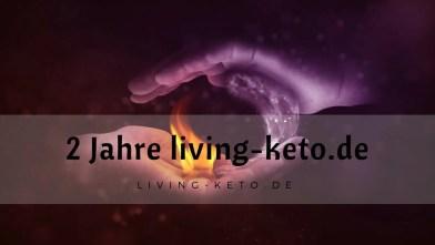 2 Jahre living-keto.de – Zweiter Bloggeburtstag!