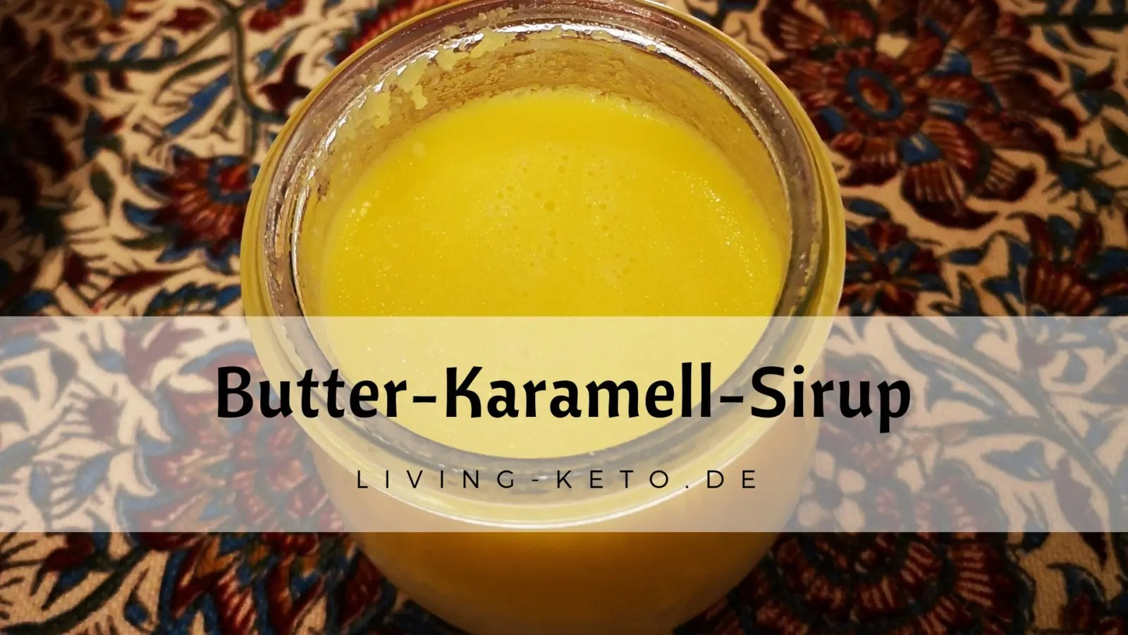 Read more about the article Butter-Karamell-Sirup