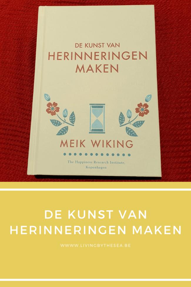 De kunst van herinneringen maken - Meik Wiking