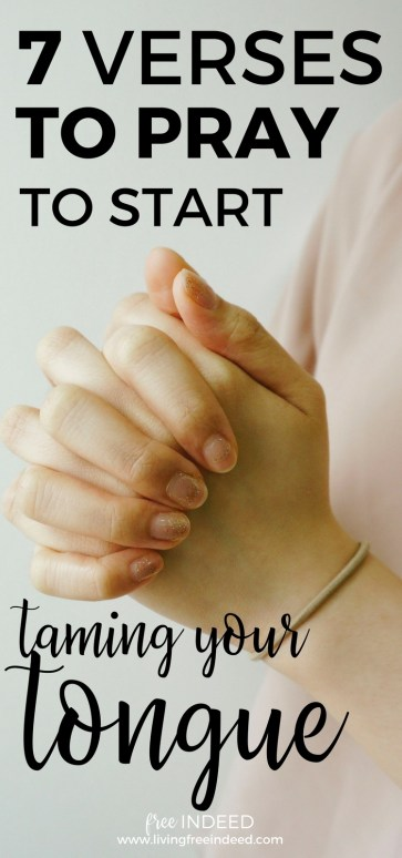 7 Verses to Pray to Start Taming Your Tongue - Free Indeed