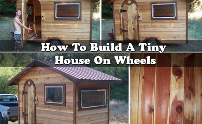 How To Build A Tiny House On Wheels