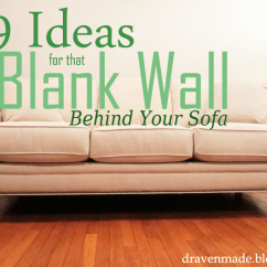 Wall Sofa New Set Photos 9 Ideas For That Blank Behind The Living In A Fixer Upper