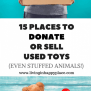 Where To Donate Used Toys Or Sell Used Toys Places To