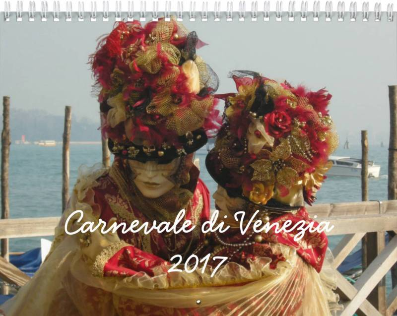 Carnevale di Venezia - Venice Carnival - 2017 Calendars available NOW!