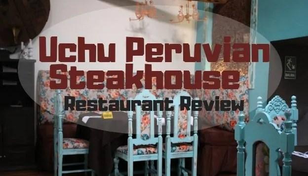Restaurant Review: Uchu Peruvian Steakhouse