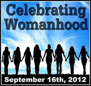 Celebrating Womanhood September 16th Event!