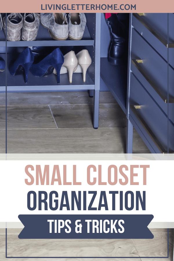 Small closet organization tips and tricks