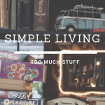 Too Much Stuff? Too Much Stuff affects all areas of your life. Get rid of it to free yourself from the physicial and mental clutter. #Declutter #SimpleLiving #Minimalism