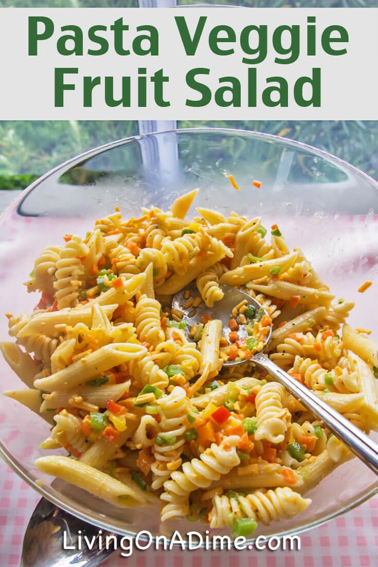 Easy One Dish Summer Meal  Pasta Veggie Fruit Salad