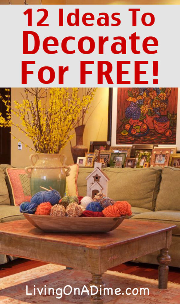 Ideas To Decorate For FREE! Cheap And Free Home Decorating Ideas