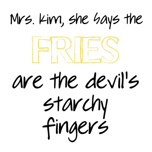 Living on Saltwater - Fries are the devil's starchy fingers