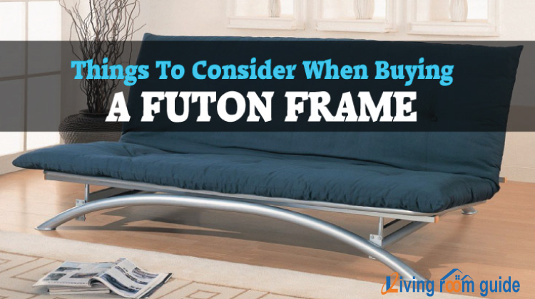 Things To Consider When Buying A Futon Frame