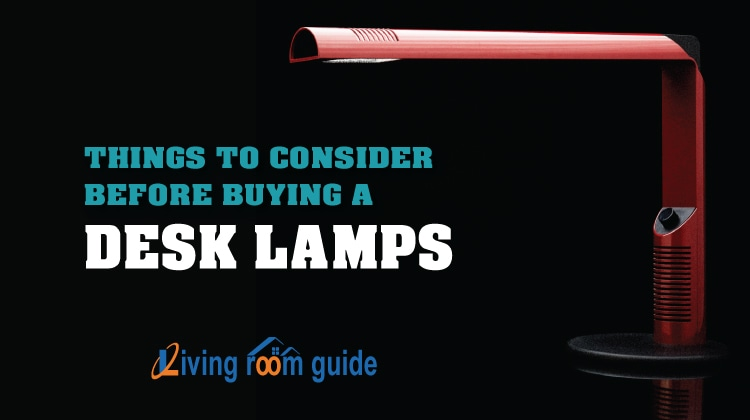 Things to Consider Before Buying a Best Desk Lamps
