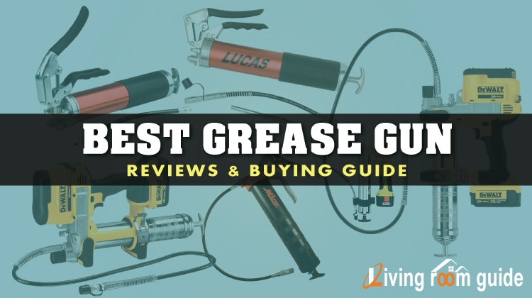 Best Grease Gun 2017 with Ultimate Buying Guide