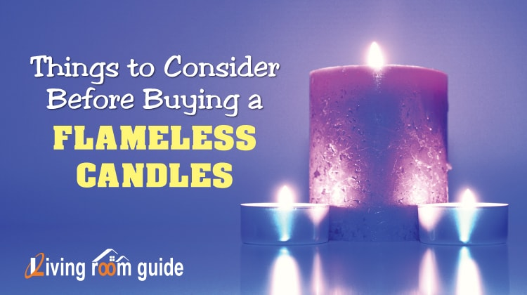 Things to Consider Before Buying a Best Flameless Candles
