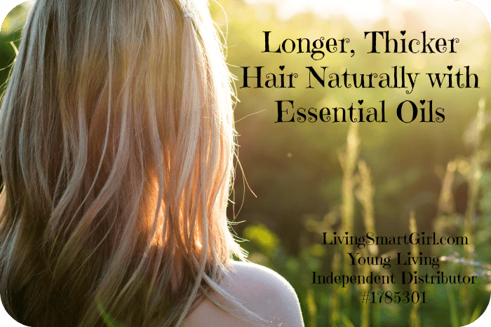 Longer Thicker Hair Naturally With Essential Oils