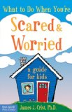 Scared & Worried - a guide for kids