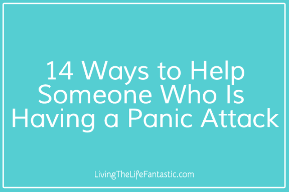 How to help someone who is having a panic attack or anxiety attack