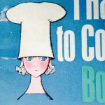Useful Cooking and Homekeeping Tips from a 1960s Book