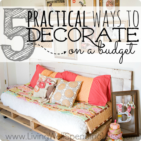 Budget Decorating Tips  5 Practical Ideas for Decorating