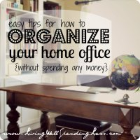 Organizing Your Home Office | Living Well Spending Less