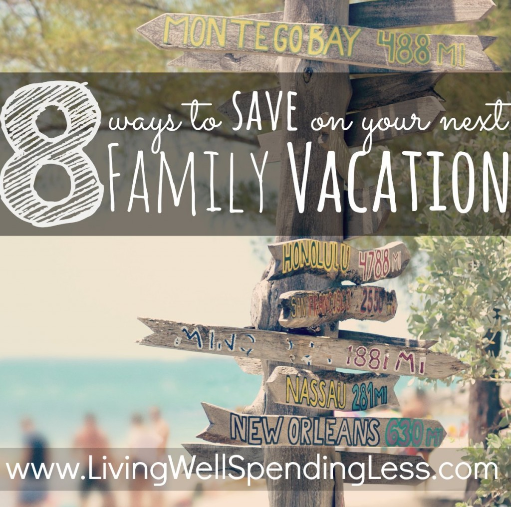 How To Save On Family Vacation 8 Tips