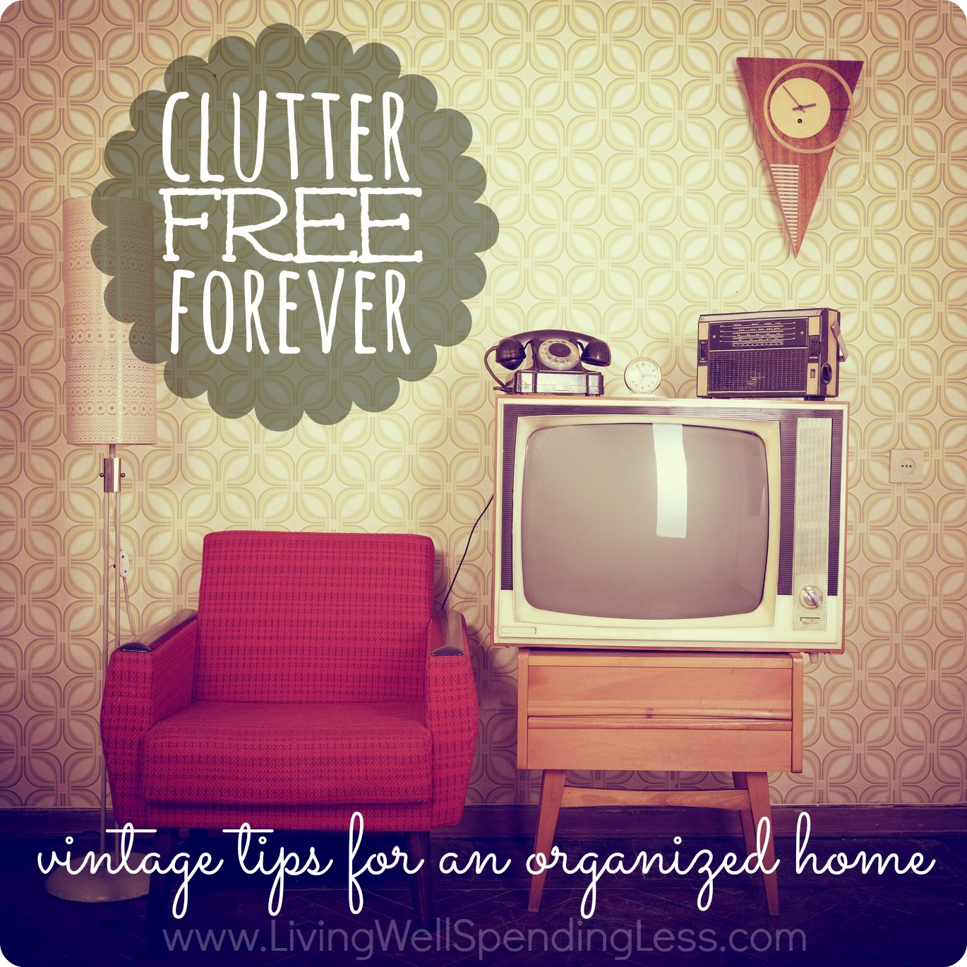 Make Your Home Clutter Free Forever