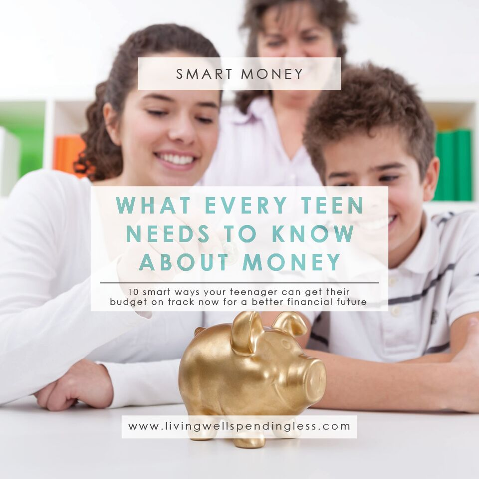 What Every Teen Should Know About Money Living Well