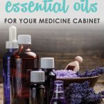 10 Essential Oils For Health 10 Essential Oils For Your Medicine Cabinet