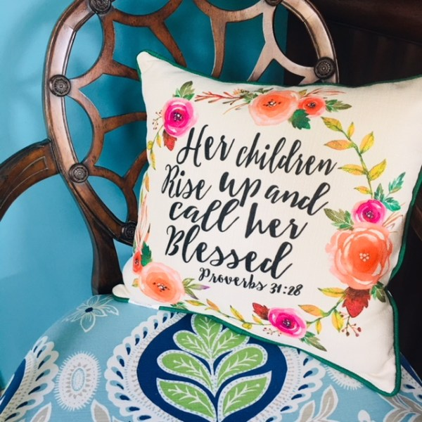 Pillow- Her Children Rise Up and Call Her Blessed