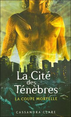 Couverture La Cité des Ténèbres, tome 1 : La Coupe mortelle