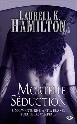Couverture Anita Blake, tome 06 : Mortelle séduction