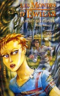 Couverture Les Mondes d'Ewilan, tome 1 : La Forêt des captifs