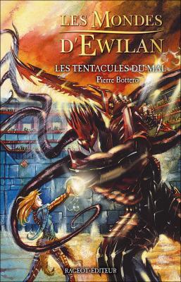 Couverture Les Mondes d'Ewilan, tome 3 : Les Tentacules du mal