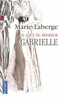 Couverture Le Goût du Bonheur, tome 1 : Gabrielle