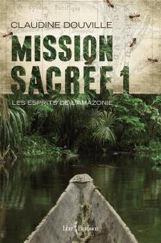 Couverture Mission sacrée, tome 1 : Les esprits de l'Amazonie