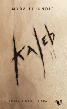 Kaleb, tome 2 - Myra Eljundir