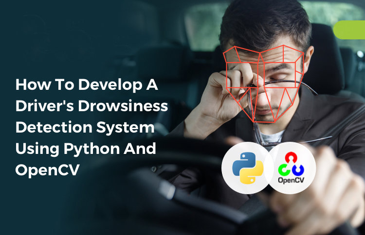 Drowsiness (Sleep) Detection Using Machine Learning – Part 2 of 5