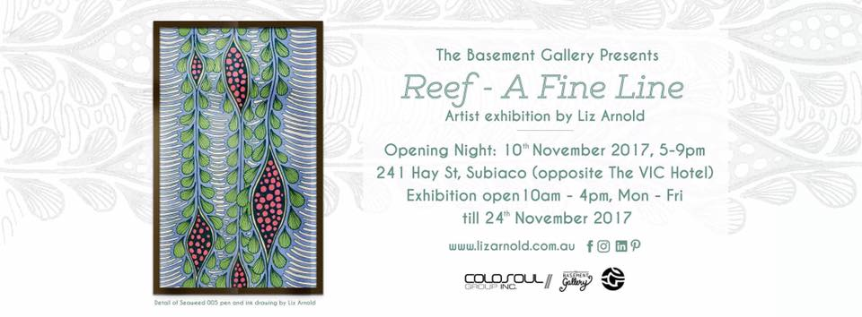 "The invitation to my solo exhibition ""Reef - A Fine Line"" at the Basement Gallery, 241 Hay St, Subiaco, Western Australia."