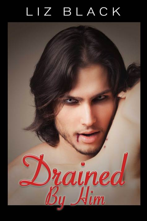 Drained by Him