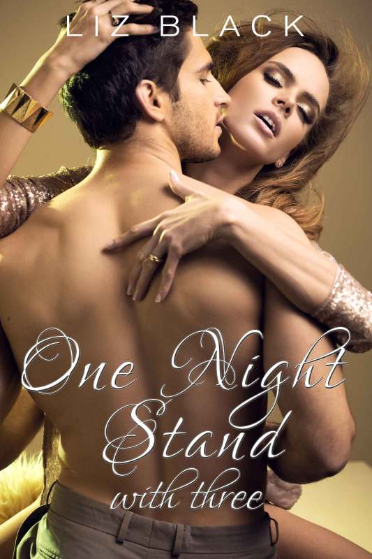 One Night Stand with Three