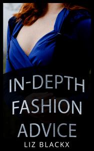 In-Depth Fashion Advice - Liz BlackX  Cover image