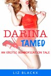 'Darina Tamed - An Erotic Bimbofication Tale' is out now!