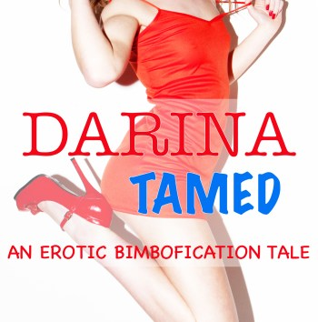 'Darina Tamed – An Erotic Bimbofication Tale' is out now!