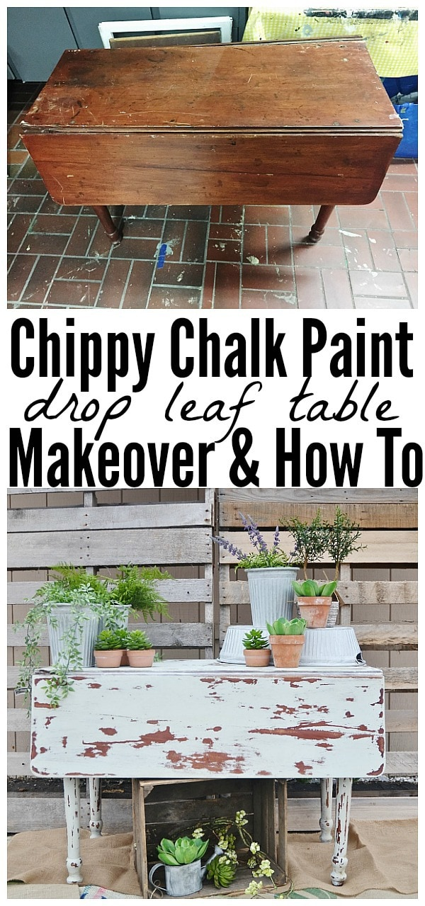 Chippy drop leaf table - paint table with chalk paint in light layers, use an electric sander all over the piece, seal with light brown wax.
