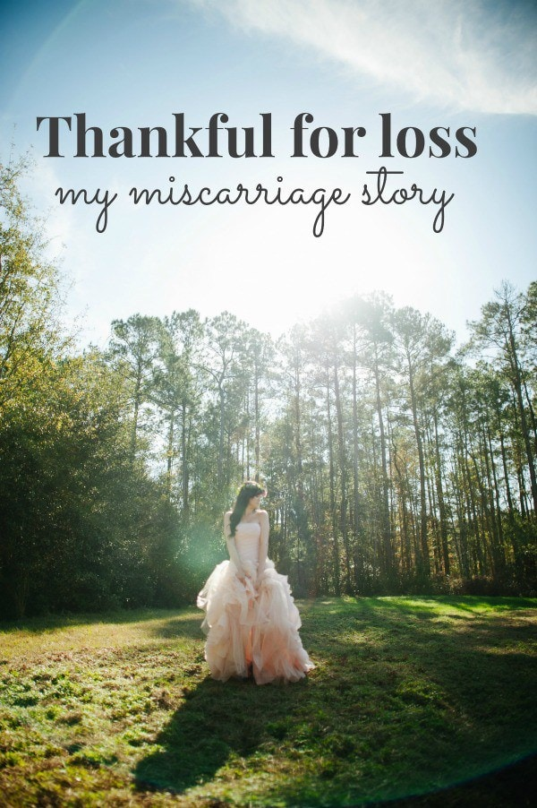 Thankful-for-loss-my-miscarriage-story